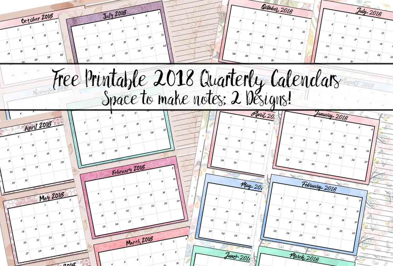 Free Printable 2018 Quarterly Calendars 2 Designs Ms Organized