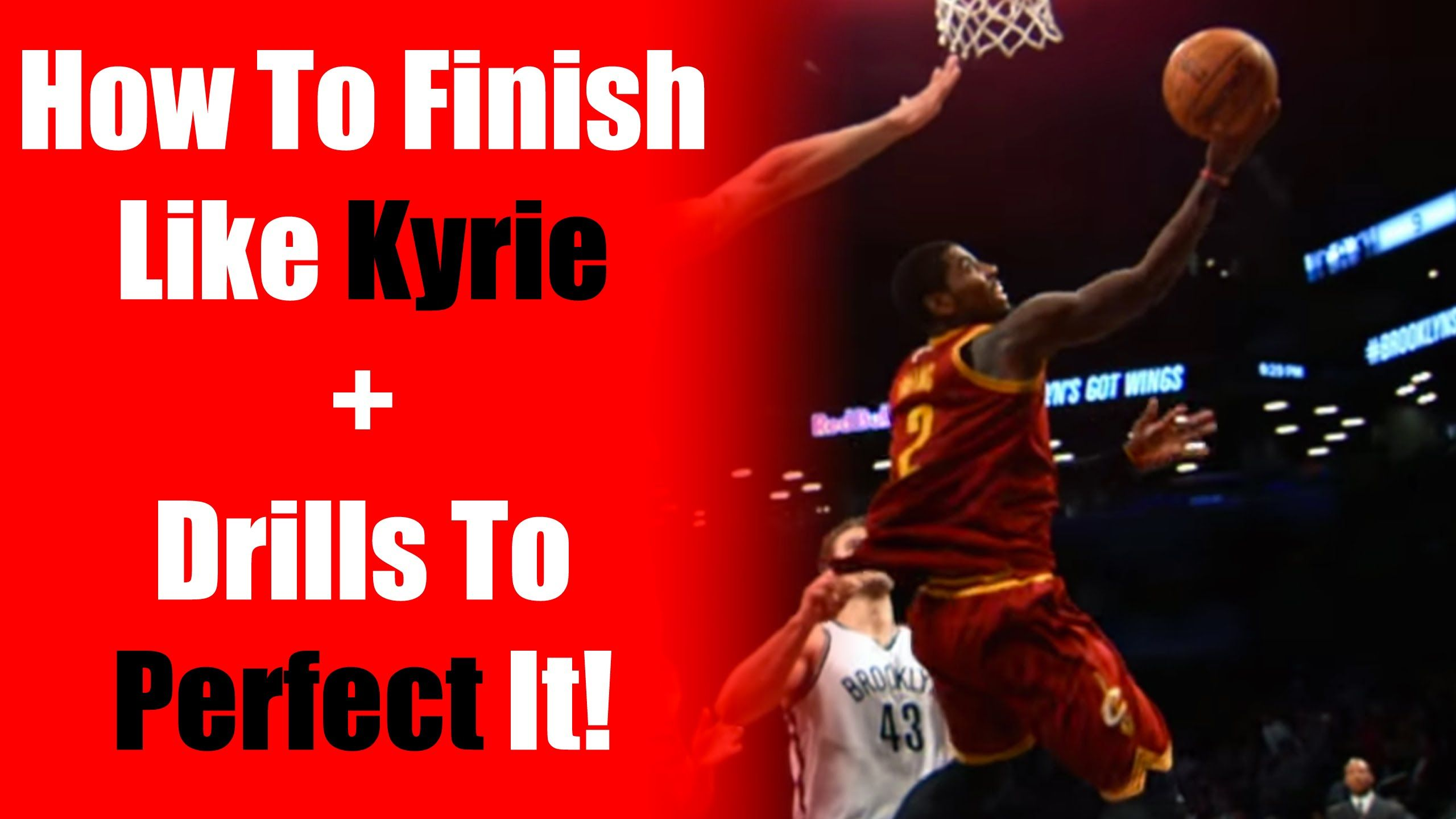 How To Kyrie Irving Layup Drills Tutorial How To Finish At The Rim In Basketball Basketball Rim Drill Basketball Tutorial