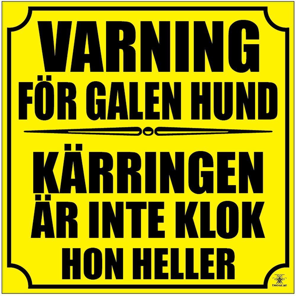 Varning For Galen Hund Klistermarke Roligaste Citaten Roliga Skyltar Och Roliga Citat