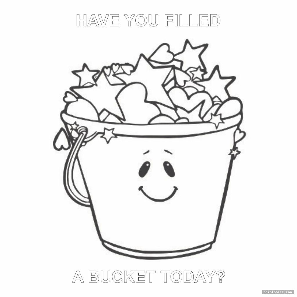 Cute Have You Filled A Bucket Today Coloring Page Printable Printabler Com Bucket Filling Bucket Filler Bucket Filler Activities