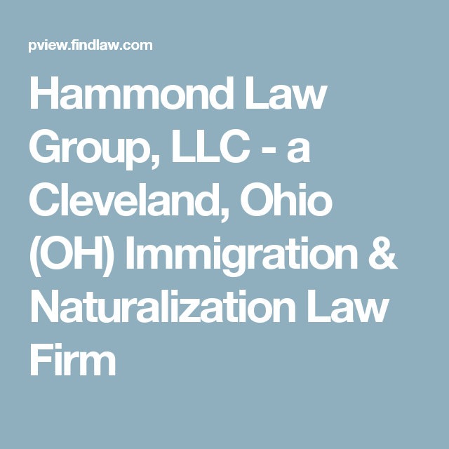 Oh Law Firm >> Hammond Law Group Llc A Cleveland Ohio Oh Immigration