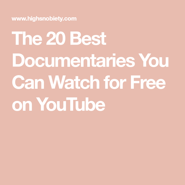 The 20 Best Youtube Documentaries You Can Watch Right Now Good Documentaries To Watch Best Documentaries Documentaries Youtube