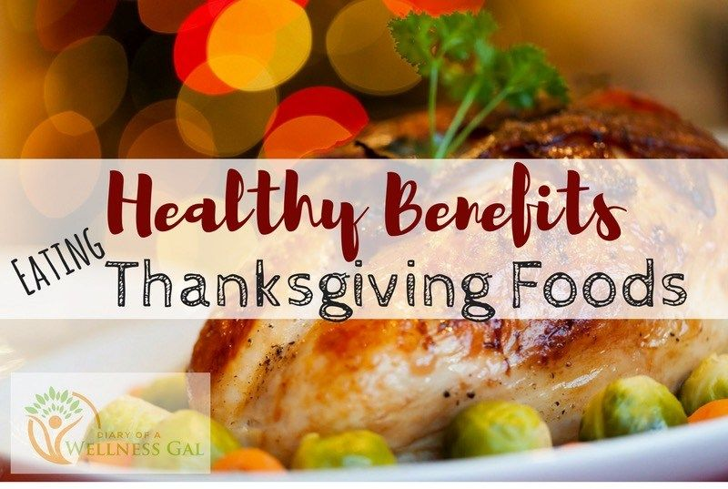 Health Benefits Eating Thanksgiving Foods Health Pinterest
