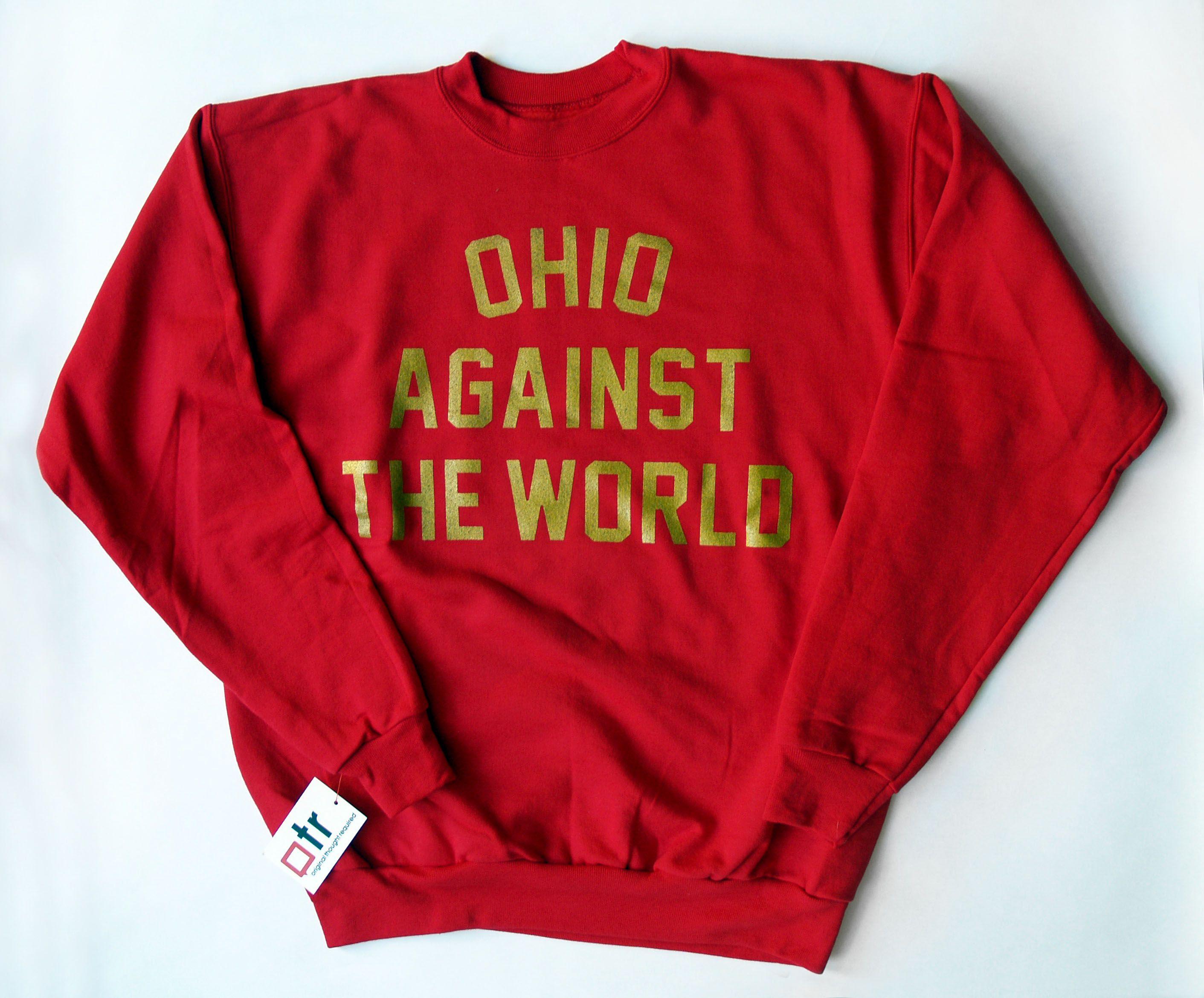 Ohio Against The World Sweatshirt. $45. http://www.OTRfresh.com