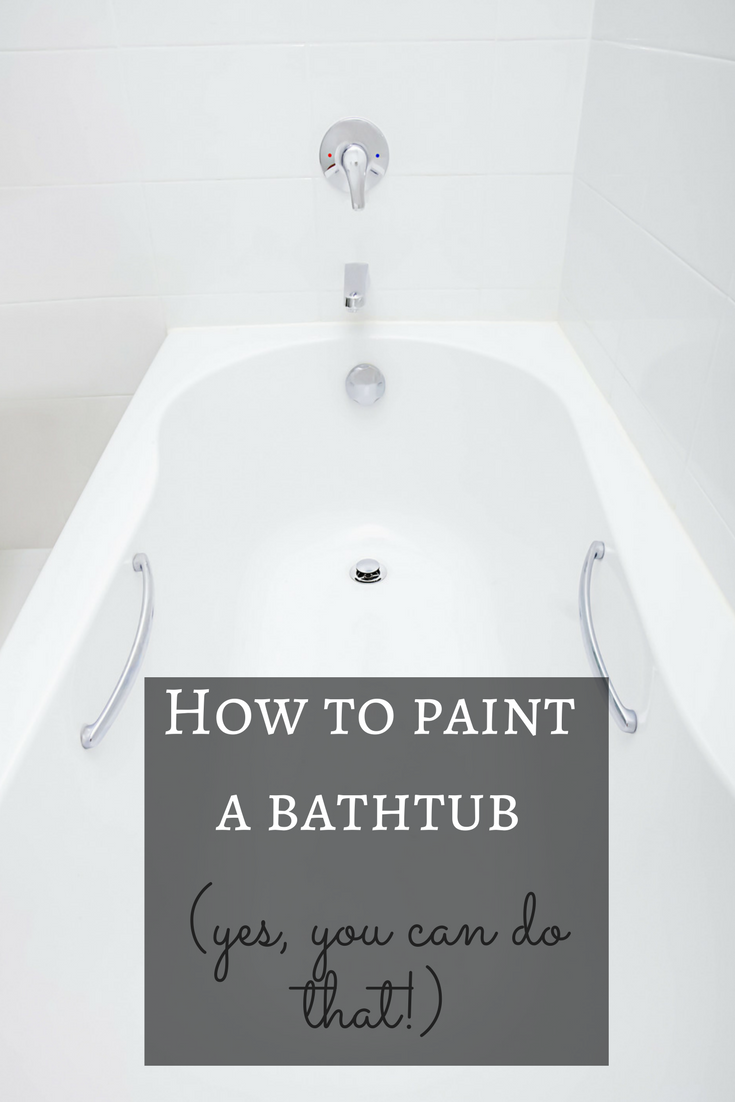 How To Paint A Bathtub Yes You Can Do That With Images