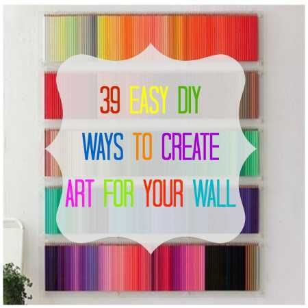 39 DIY Tutorials For Making Your Own Wall Art