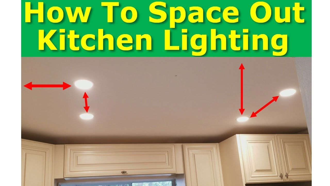 Kitchen Light Spacing Best Practices How To Properly Space Ceiling Lights Youtube In 2020 Kitchen Recessed Lighting Recessed Lighting Layout Kitchen Ceiling Lights