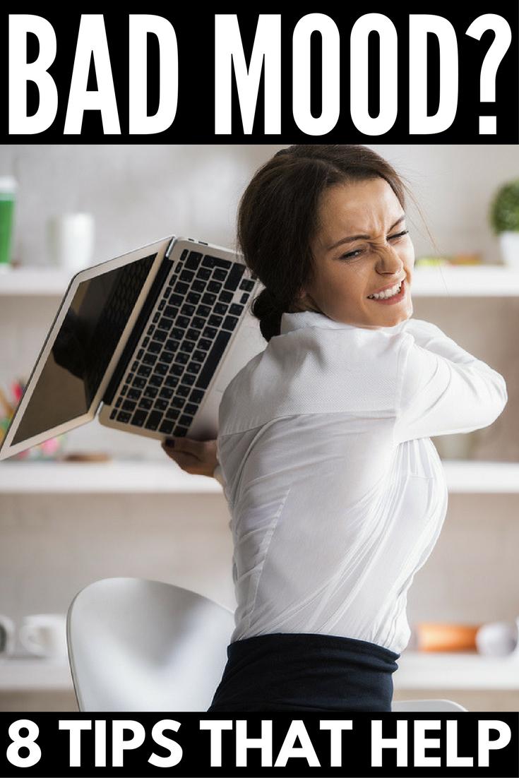 7bc71e7a6503c5469cfcc96497890e6a - How To Get Out Of A Bad Mood Fast