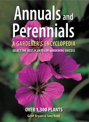 Annuals and Perennials: A Gardener's Encyclopedia ...