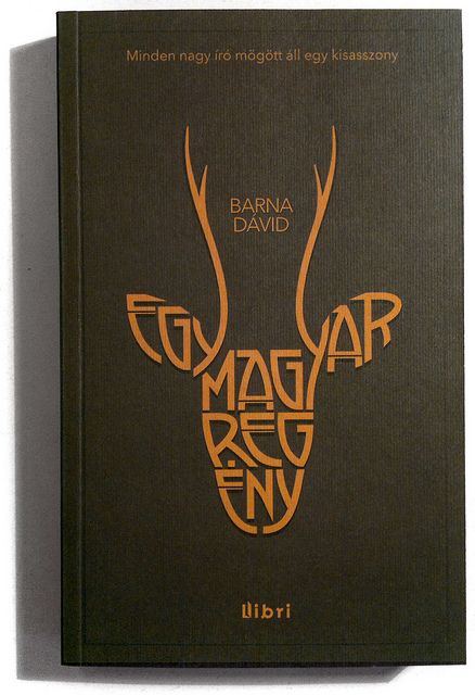 Egy Magyar Regény  A Hungarian Novel - cover design for Libri, a Hungarian publishing house