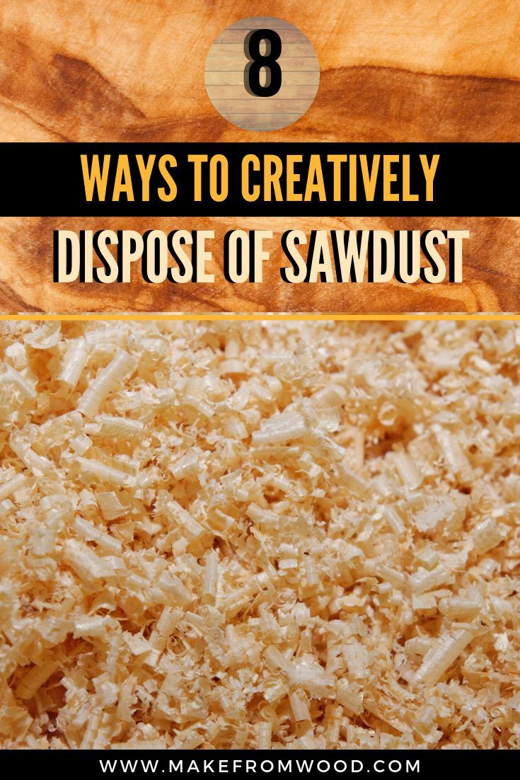 How To Dispose Of Wood Dust And Shavings In 2020 Wood Dust Sawdust Fire Starters Sawdust