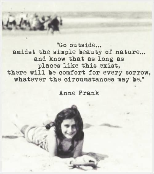 Home With Images Nature Quotes Anne Frank Quotes Anne Frank