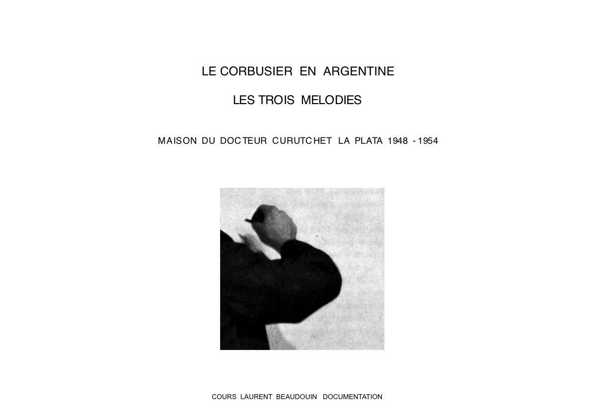 LE CORBUSIER ET AMANCIO WILLIAMS LA MAISON CURUTCHET