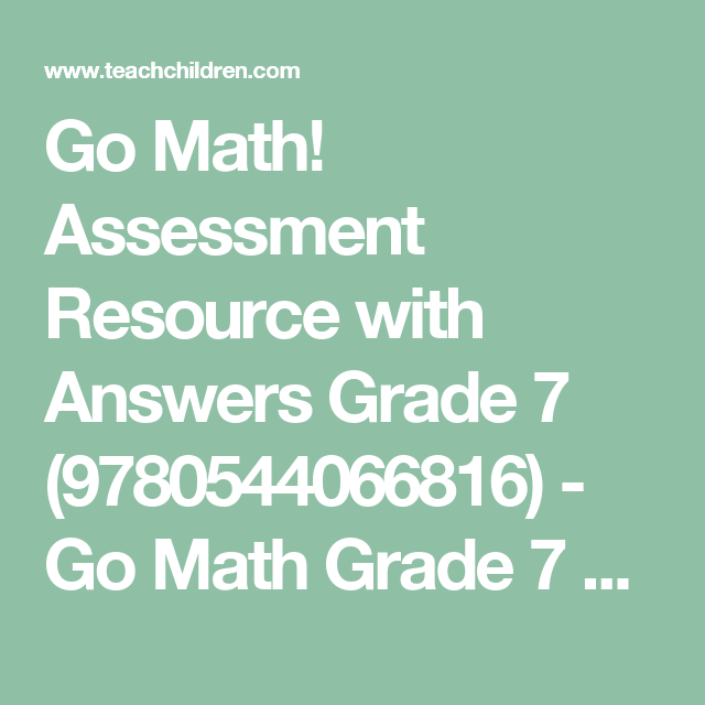 Go Math! Assessment Resource with Answers Grade 7
