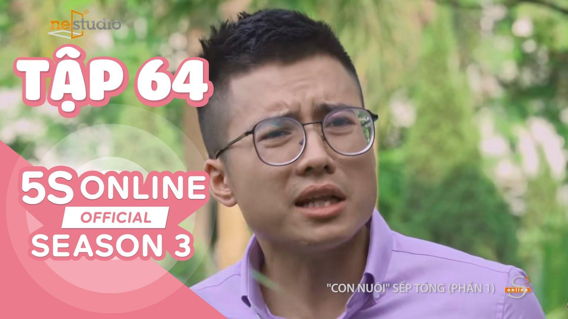 5S Online Mùa 3 - Tập 64 : Con Nuôi Sếp Tổng - Phần 1 Full