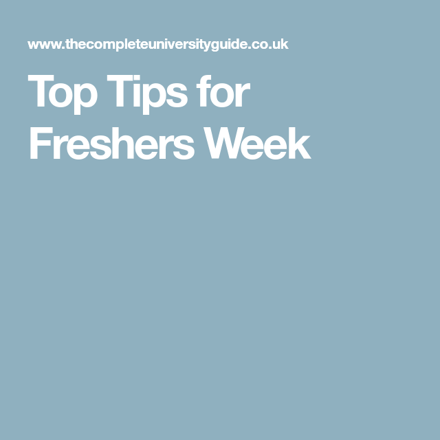 Top Tips for Freshers Week
