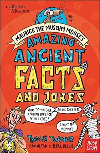 British Museum: Maurice the Museum Mouse's Amazing Ancient Book of Facts and Jokes: Amazon.co.uk: Tracey Turner, Mark Beech: 9780857638670: Books