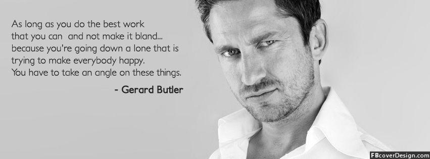 Gerard Butler quotes Facebook cover design | FBcoverdesign ... Gerard Butler Quotes
