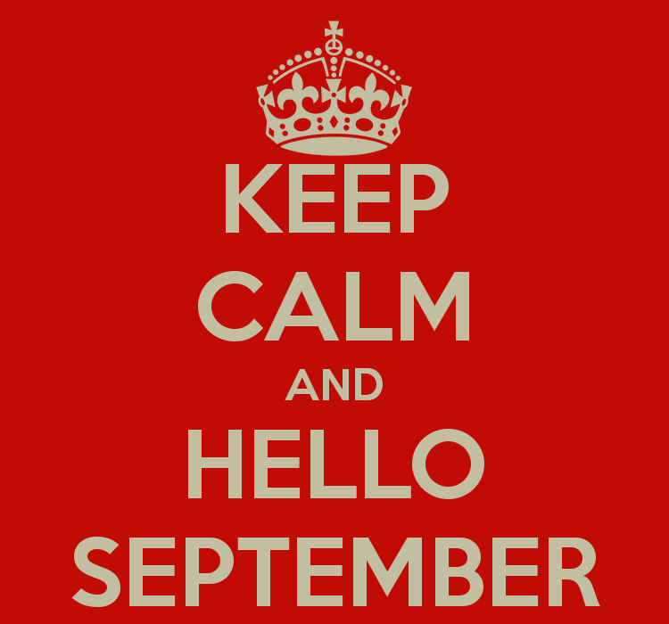 Keep Calm U0026 Hello September ...