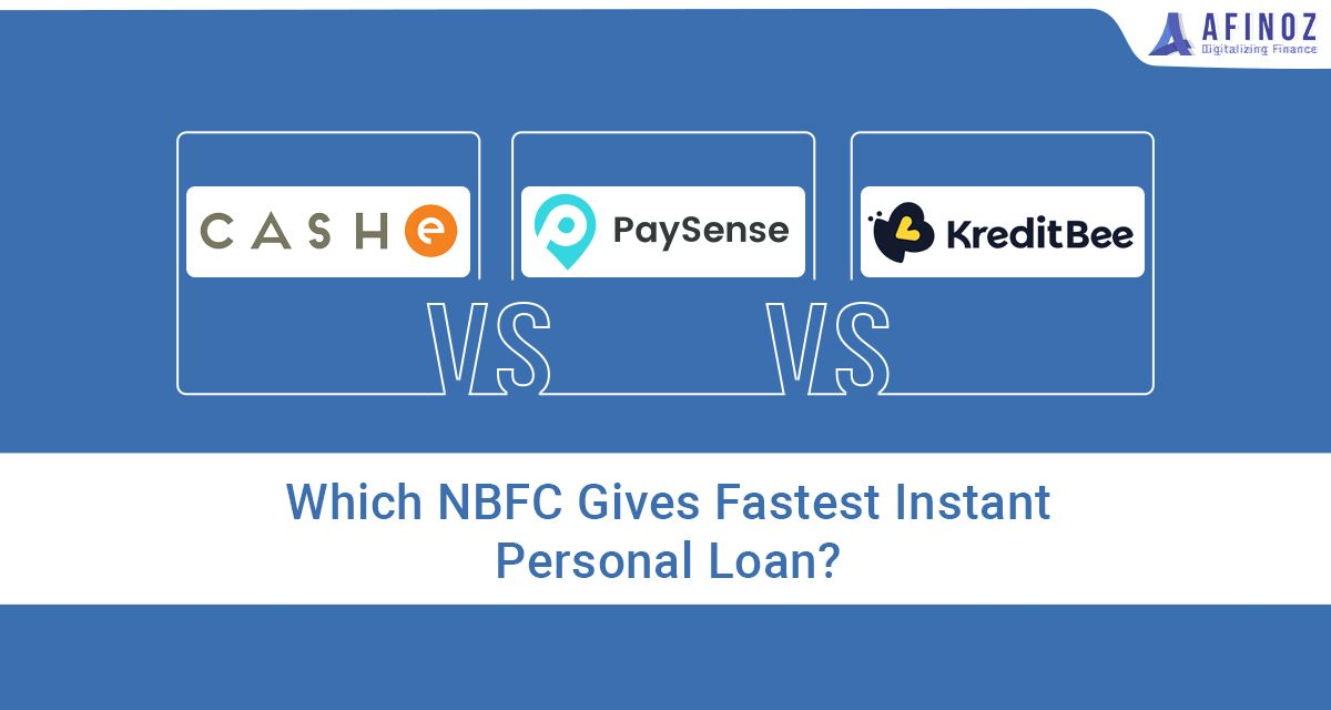 Cashe Vs Paysense Vs Kreditbee Which Nbfc Gives Fastest Instant Personal Loan Afinoz In 2020 Personal Loans Loan Person