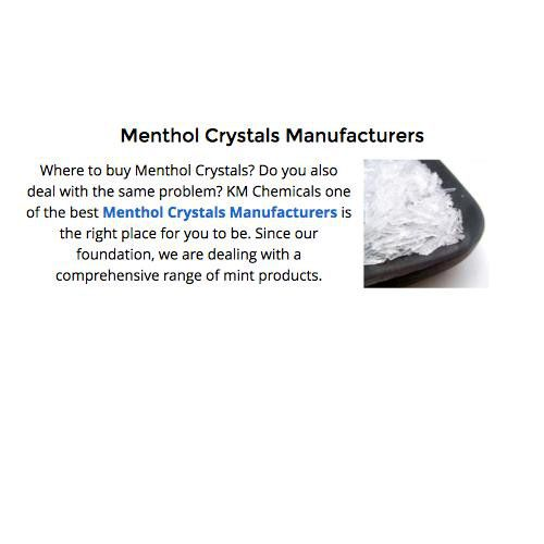 Where to buy Menthol Crystals? Do you also deal with the same problem? KM Chemicals one of the best Menthol Crystals Manufacturers is the right place for you to be. Since our foundation, we are dealing with a comprehensive range of mint products.