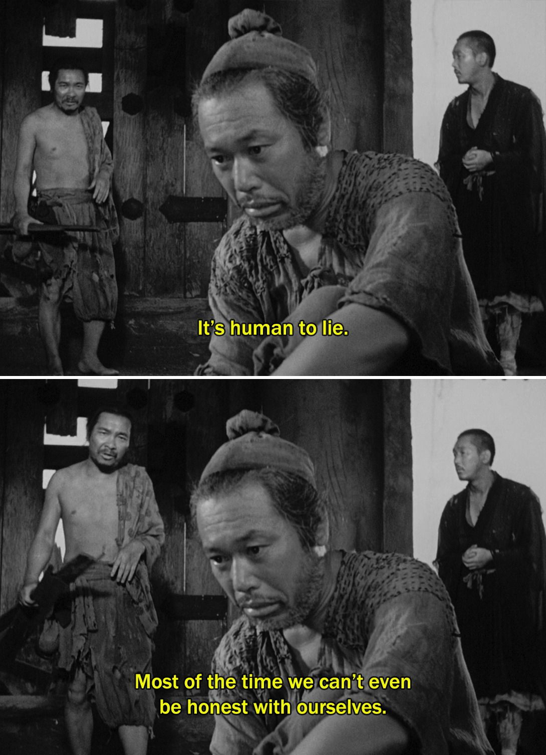Rashomon 1950 Commoner It S Human To Lie Most Of The Time We Can T Even Be Honest With Ourselves Best Movie Quotes Cinema Quotes Movie Quotes