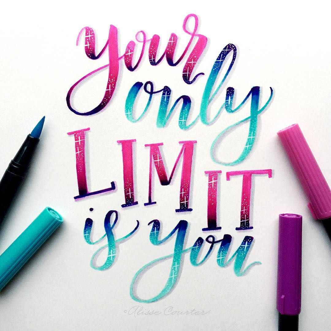 "2,365 Likes, 65 Comments - Alisse Courter (@alissecourter) on Instagram: ""Your only limit is you Combining challenges again, this is for day 7 of #letteringwithpositivity…"""