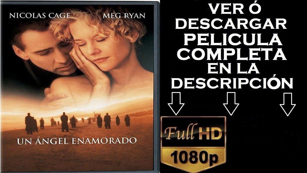 Un ángel Enamorado Película Completa Español Latino Hd Ver O Descargar Un Angel Enamorado Un Angel Enamorado Pelicula Películas Completas