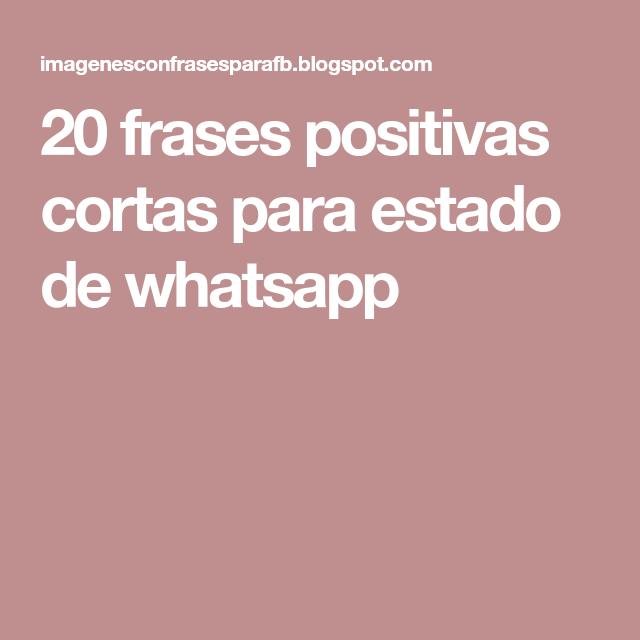 20 Frases Positivas Cortas Para Estado De Whatsapp Frases