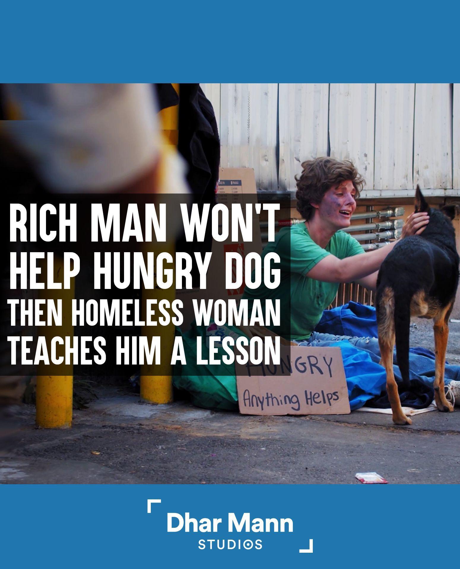 Rich Man Won T Help Hungry Dog Then A Homeless Woman Teaches Him A Lesson Dhar Mann