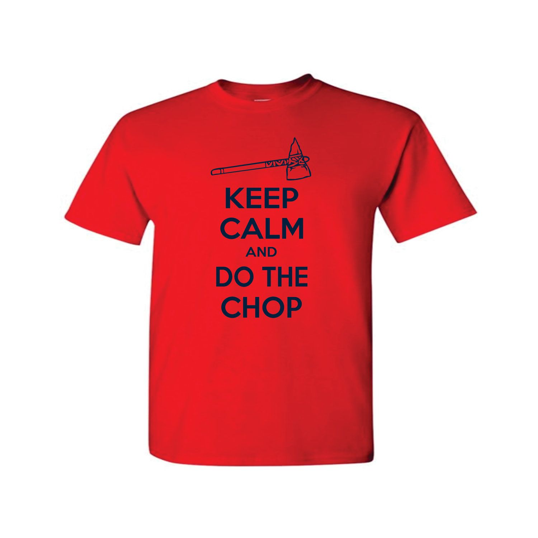 Atlanta Braves Keep Calm And Do The Chop By Bravocustomprinting Atlanta Braves Shirt Mens Graphic Tee Atlanta Braves