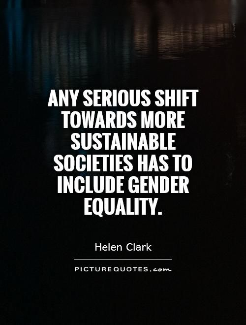 Gender Equality Quotes Alluring Helen Clark Quotes  Google Search  Inspiring Quotes  Pinterest .
