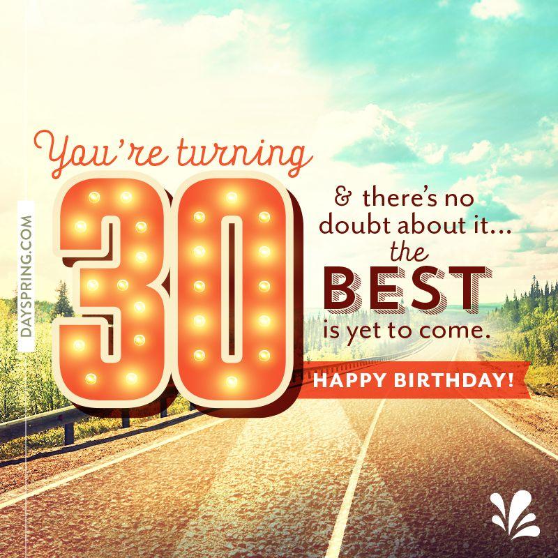 Dayspring Ecards Happy 30th Birthday Wishes 30th Birthday Quotes Birthday Wishes Quotes
