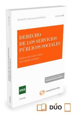 Alonso-Olea García, Belén Derecho de los servicios públicos sociales  [Madrid] : Thomson Reuters-Civitas, 2016