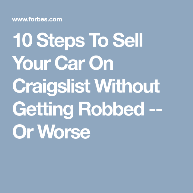 10 Steps To Sell Your Car On Craigslist Without Getting ...