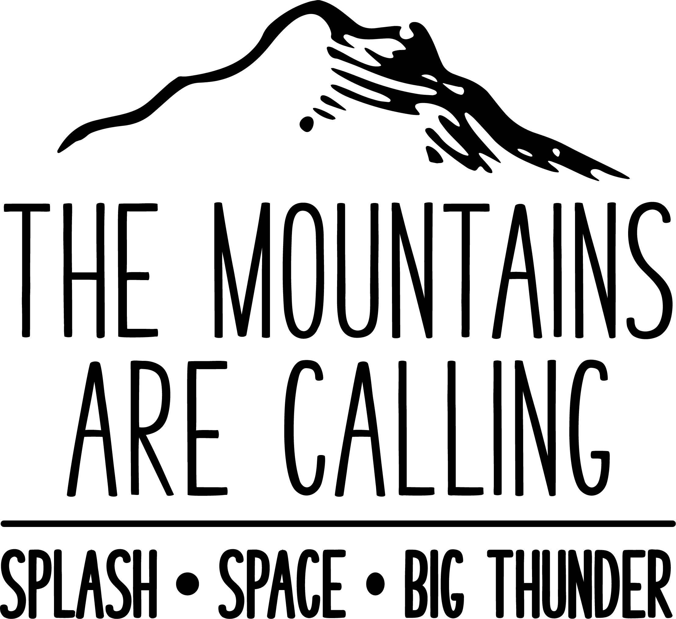 The Mountains are Calling, Splash, Space, Big Thunder SVG