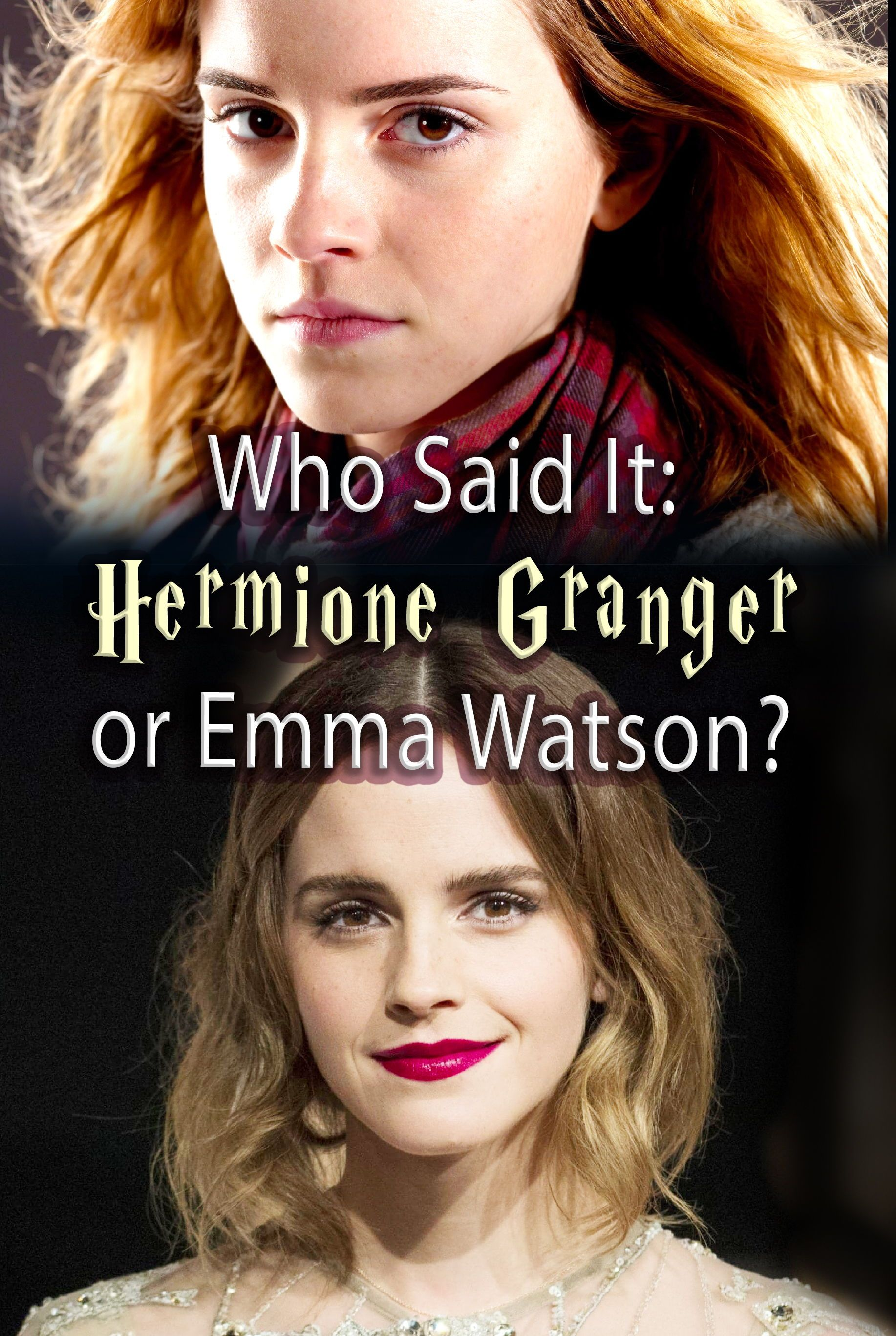 Who Said It: Hermione Granger or Emma Watson? | Harry Potter