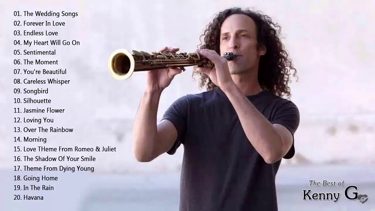 Kenny G Greatest Hits Of Kenny G Best Songs Of Kenny G