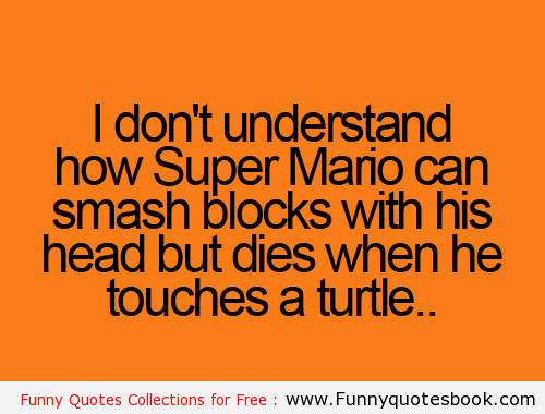 Funny imagination about super mario - Funny Quotes