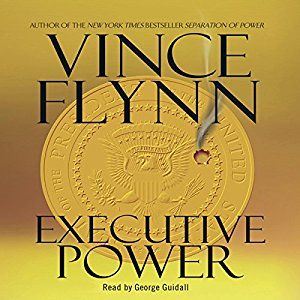 Cool Executive Power By Vince Flynn Audiobook Free Download Vince Flynn Audio Books Mitch Rapp