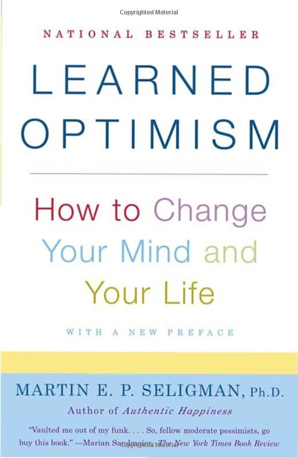 Learned Optimism: How to Change Your Mind and Your Life: Martin E. P. Seligman: 9781400078394: Amazon.com: Books