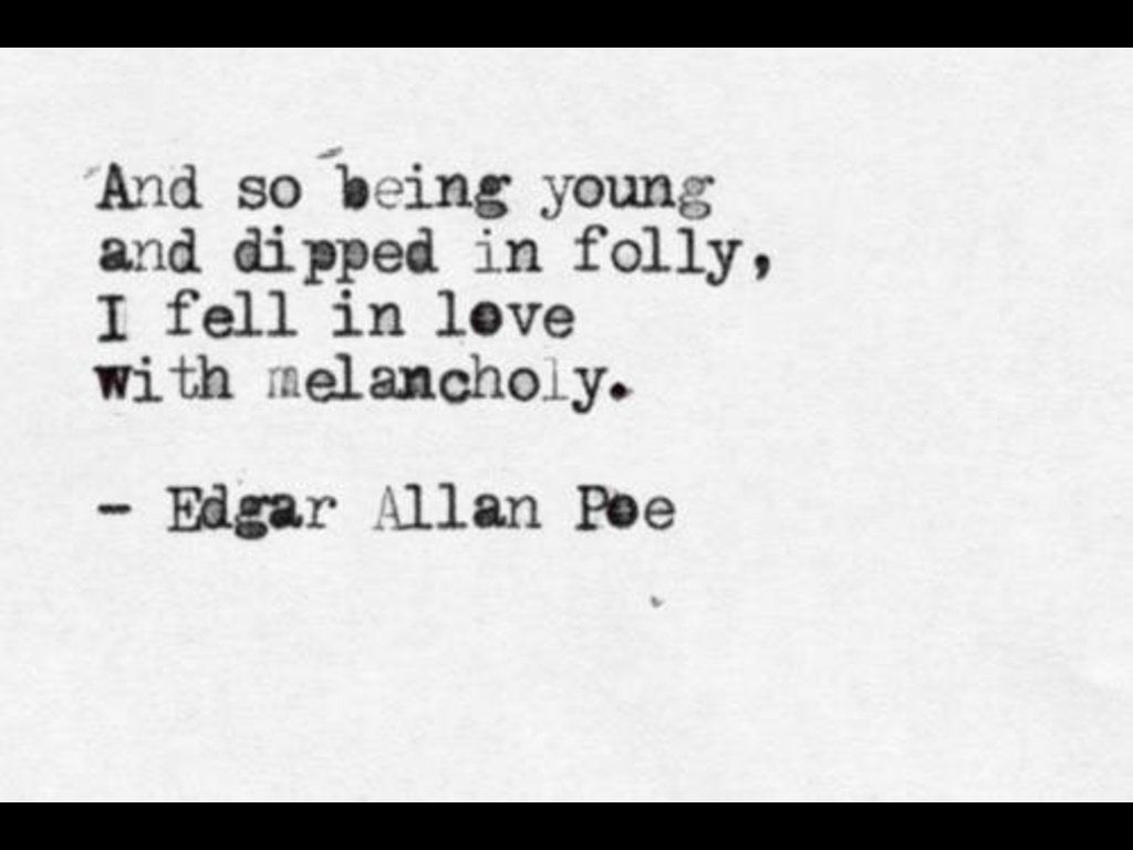 Edgar Allan Poe Love Quotes Delectable 20761Edgarallanpoequoteonmelancholyquoteswallpaper1024X768