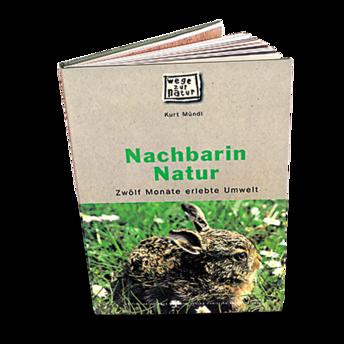 Buch: Nachbarin Natur, Kurt Mündl _____  1,90 € statt 8,90 € Sie sparen 7,00 €!!!