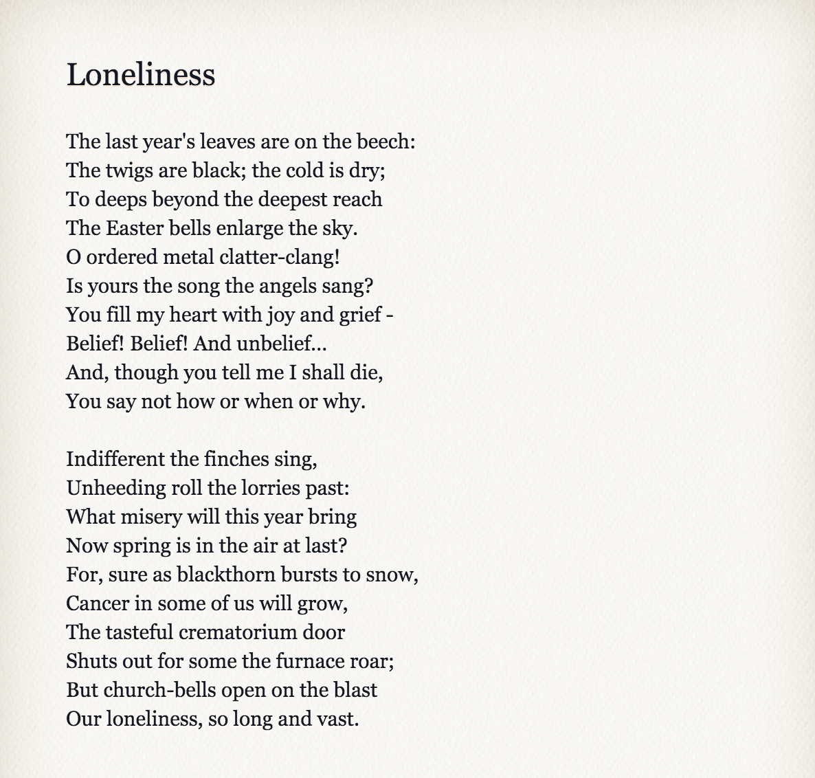 essay poem loneliness summary She was smart, she wrote poems, she was funny and frank in class i knew she lived in a dormitory near my house, so one night i asked her to housesit while i attended an hour-long meeting.