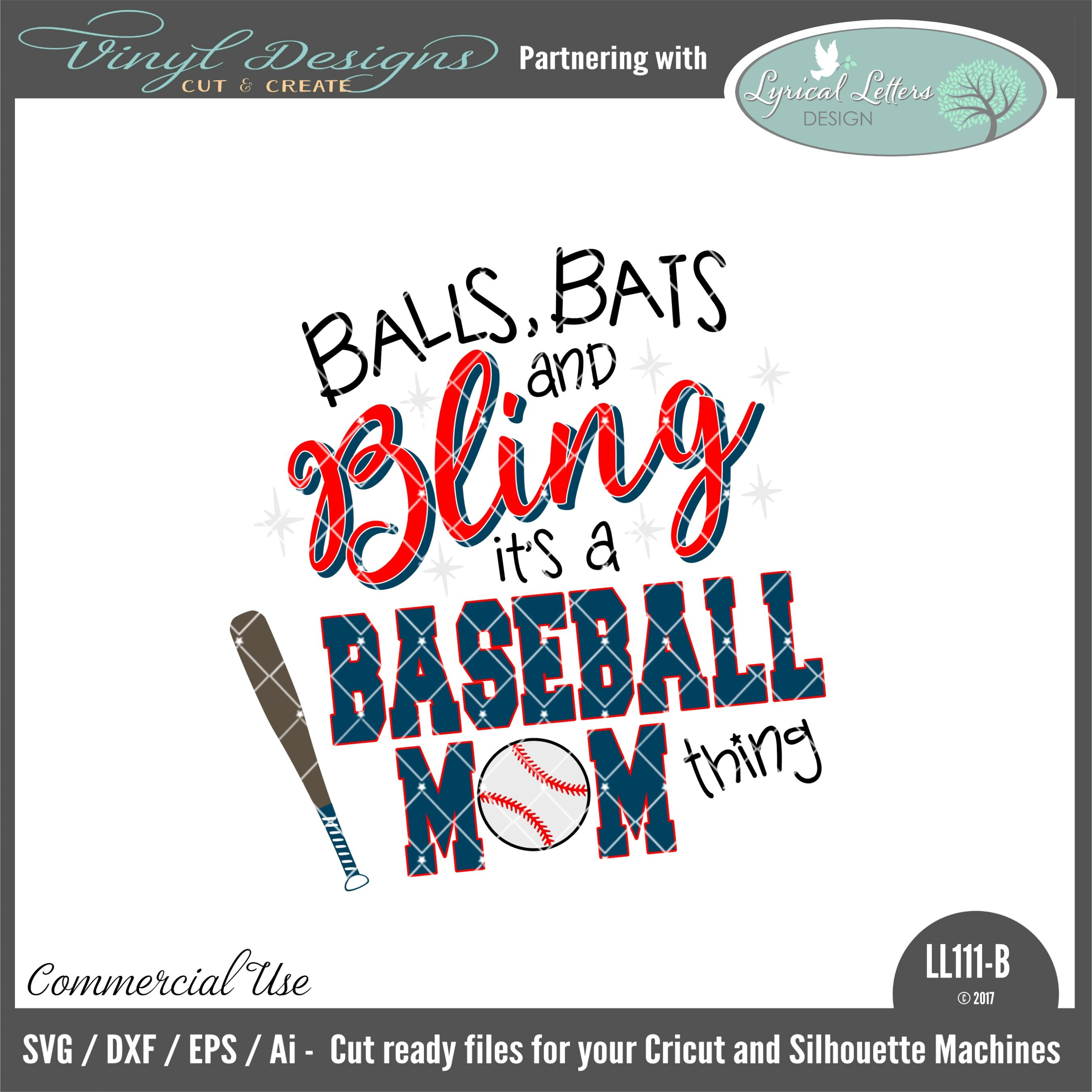 Ll111b Balls Bats And Bling It S A Baseball Mom Thing Sold By Lyrical Letters Designsmall Business Commercial Useava Baseball Mom Cricut Lettering Design