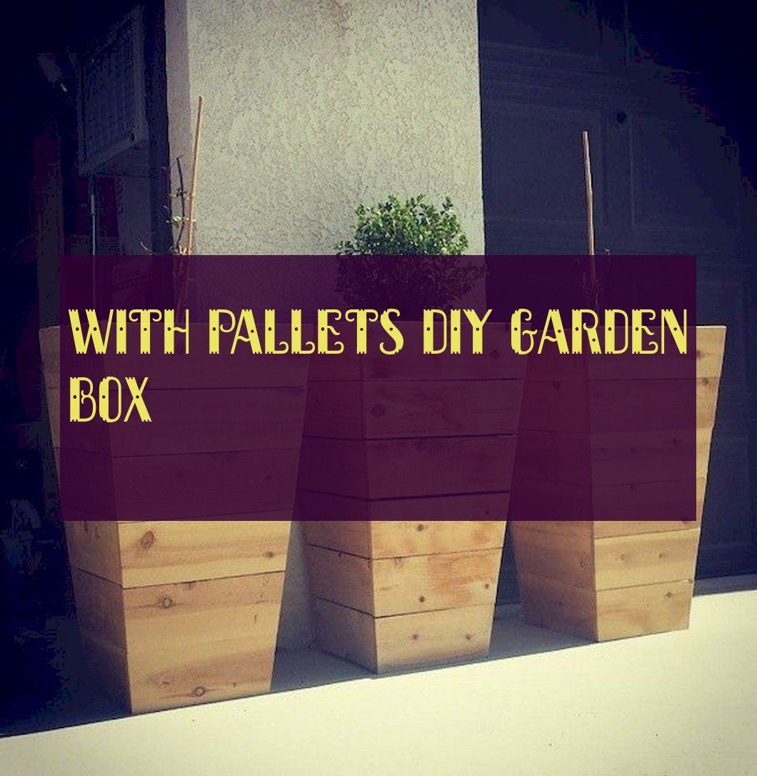With Pallets diy garden box