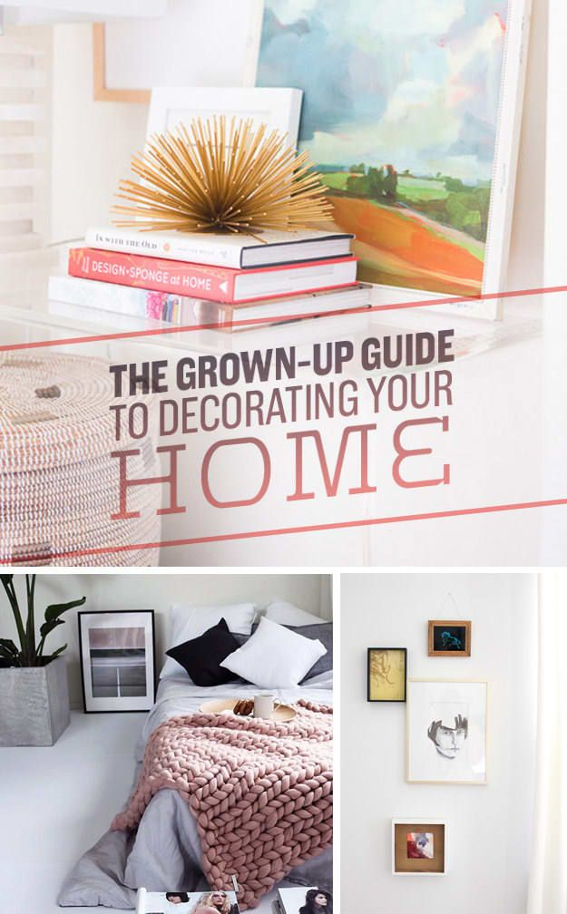 the grown up guide to decorating your home my own place