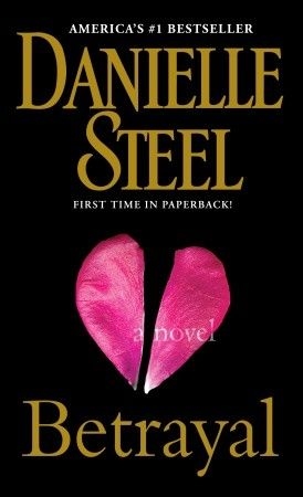 Betrayal By Danielle Steel I Need This One M Danielle Steel