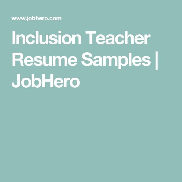 Inclusion Teacher Resume Samples  Jobhero  Special Ed