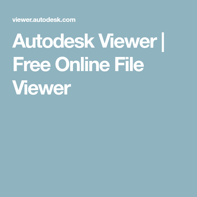 Autodesk Viewer Free Online File Viewer Online Filing Free Online Viewers